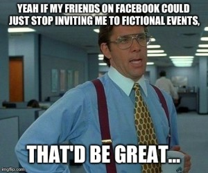 That Would Be Great