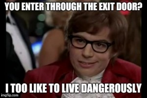 I Too Like To Live Dangerously